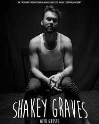 Shakey Graves W/Cam Neal